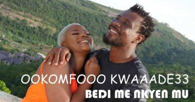 Ookomfour Kwaade33 – Bedi Me Nkyen Mu (Official Music Video)