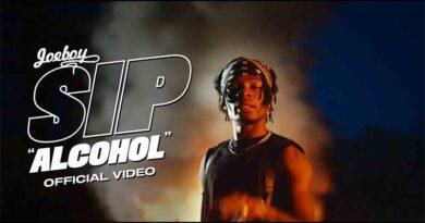 Joeboy – Sip (Alcohol) (Official Music Video)